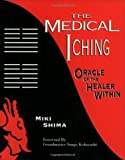 The Medical I Ching: Oracle of the Healer Within