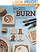 #5: Learn to Burn: A Step-by-Step Guide to Getting Started in Pyrography (Fox Chapel Publishing) Easily Create Beautiful Art & Gifts with 14 Step-by-Step Projects, How-to Photos, and 50 Bonus Patterns