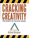Cracking Creativity: The Secrets of Creative Genius