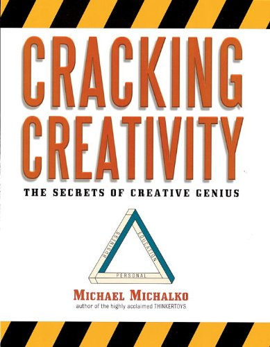 Cracking Creativity: The Secrets of Creative Genius cover
