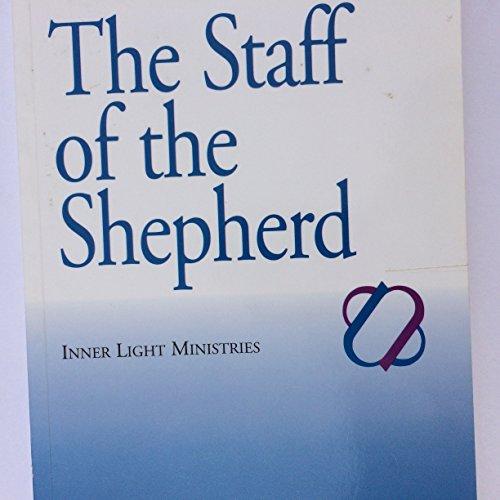 the Staff of the Shepherd(Inner Light Ministries) (Shepherd Staff Book)