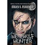 Lupari: Werewolf Hunter (The Wolf of Dorian Gray Series Book 3)