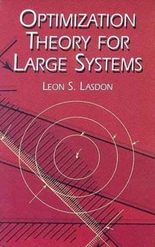 Optimization Theory for Large Systems (Dover Books on Mathematics)