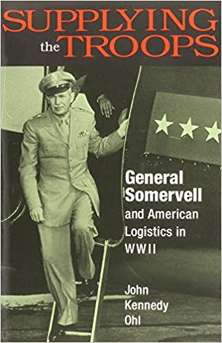 Supplying the Troops: General Somervell and American