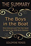 The Summary of The Boys in the Boat: Based on the Book by Daniel James Brown: Nine Americans and Their Epic Quest for Gold at the 1936 Berlin Olympics