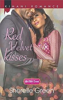 Red Velvet Kisses (An Elite Event Book 3) by [Green, Sherelle]