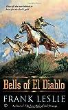 The Bells of el Diablo, Frank Leslie, 0451237412