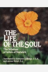 Life of the Soul, The: The Wisdom of Julian of Norwich Kindle Edition