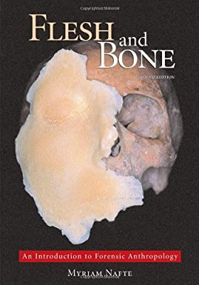 Flesh And Bone An Introduction To Forensic Anthropology Myriam Nafte 9781594603006 Amazon Com Books