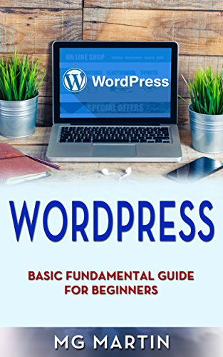 Wordpress: Basic Fundamental Guide for Beginners