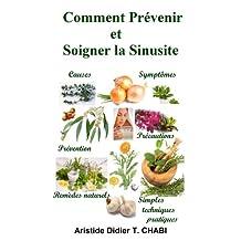 Comment Prévenir et Soigner la Sinusite (French Edition)