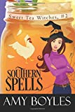 Southern Spells (Sweet Tea Witch Mysteries) (Volume 2)