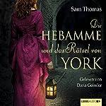 Die Hebamme und das Rätsel von York | Sam Thomas