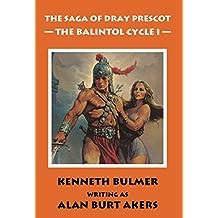 The Balintol Cycle I [The thirteenth Dray Prescot omnibus] (The Saga of Dray Prescot omnibus)