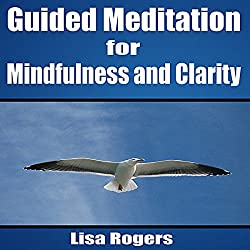 Guided Meditation for Mindfulness and Clarity