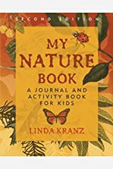 My Nature Book: A Journal and Activity Book for Kids, 2nd Edition Paperback