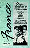 img - for Petit Lexique de la France Contemporaine: A Pocket Dictionary of Contemporary France by Claudie Cox (1988-03-07) book / textbook / text book