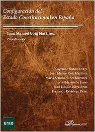 Configuración del estado constitucional en España: Amazon.es: Goig Martínez, Juan Manuel, Goig Martínez, Juan Manuel: Libros