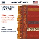 Frank: Hilos (Threads); Danza de los Saqsampillos; Adagio para Amantani; Quijotadas