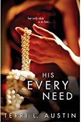 His Every Need (Beauty and the Brit Book 1) Kindle Edition