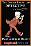 The Double Barrelled Detective - Dual Language Reader (English/French), Mark Twain, 1936939134