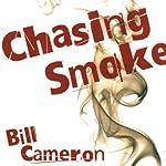 Chasing Smoke: A Skin Kadash Mystery   Bill Cameron
