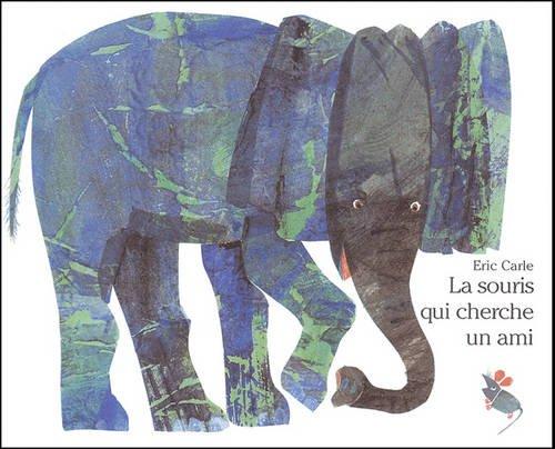 La Souris Qui Cherche un Ami  [Eric Carle] (Tapa Blanda)