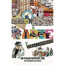Falsificación de Arte y Coleccionistas. : negocios, Obras Perdidas y Ocultas, Falsificaciones de Arte, Colecciones y Caprichos Millonarios (Un Pasado Diferente nº 29) (Spanish Edition)