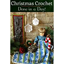Christmas Crochet: Done in a Day! 7 Quick & Easy Projects to Bring Out the Christmas Spirit
