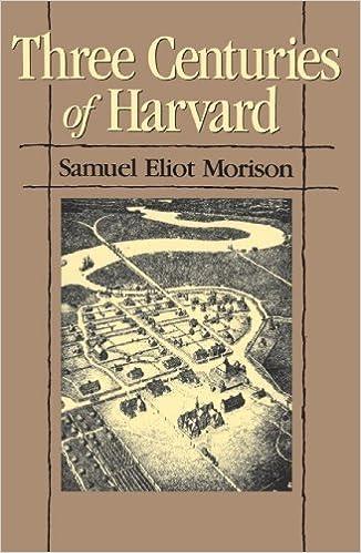 Three Centuries of Harvard, 1636-1936 by Samuel Eliot Morison (1986-10-15)