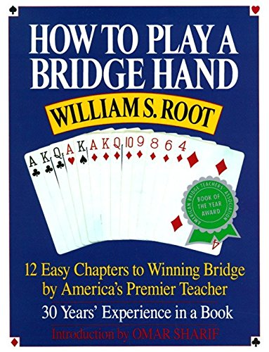 Read Online How to Play a Bridge Hand: 12 Easy Chapters to Winning Bridge by America's Premier Teacher pdf