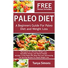 Paleo:Ultimate Paleo Diet for beginners: 14 Day Meal Plan-TOP 100 Paleo Recipes for Weight Loss & Health- Breakfast, Lunch, Dinner, Snacks and Drinks: Paleo Diet Cook Book For Beginners