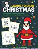 Learn to Draw Christmas: A Step by Step guide to draw Santa Claus, Reindeer,  Snowman, Elf, Ornaments, Angel, Bells, Sleigh and Many More