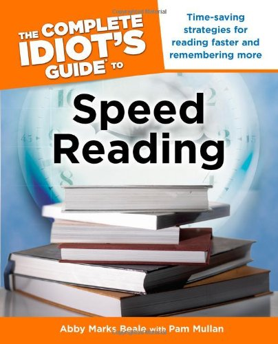 The Complete Idiot's Guide to Speed Reading (Best Value Trade Off)