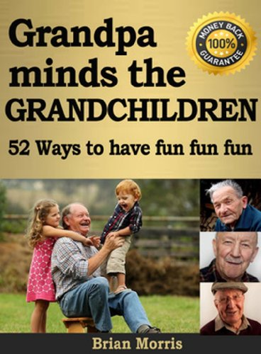 Grandpa minds the grandchildren. Grandad has 52 ways to have fun