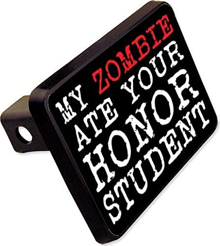 My Zombie ATE Your Honor Student Trailer Hitch Cover Plug Funny Novelty