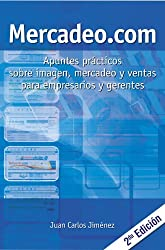 Mercadeo.com. Apuntes prácticos sobre imagen, mercadeo y ventas para empresarios y gerentes. (Spanish Edition)