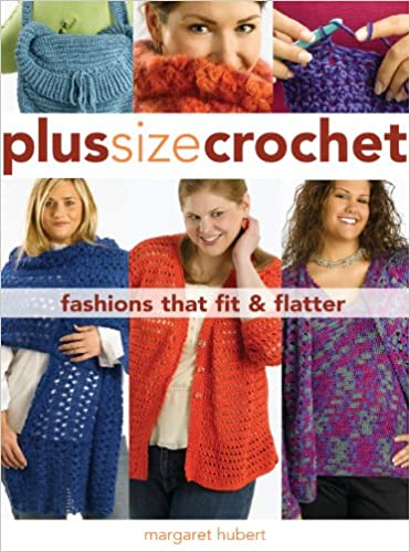 Plus Size Crochet Fashions That Fit Flatter Margaret Hubert