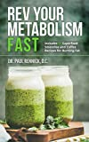 using coconut oil - Rev Your Metabolism Fast: Lose Weight Using Coconut Oil and Keto Metabolic Nutrition with 25 Superfood Smoothie and Coffee Recipes
