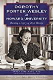 img - for Dorothy Porter Wesley at Howard University: Building a Legacy of Black History (American Heritage) book / textbook / text book