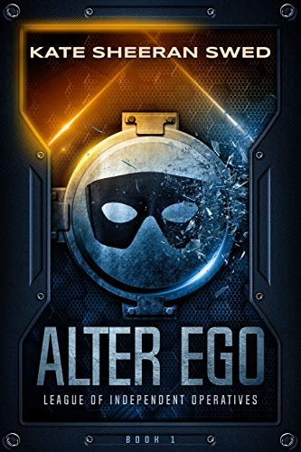 Alter Ego (League of Independent Operatives Book 1)