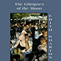The Glimpses of the Moon Audiobook by Edith Wharton Narrated by Anna Fields