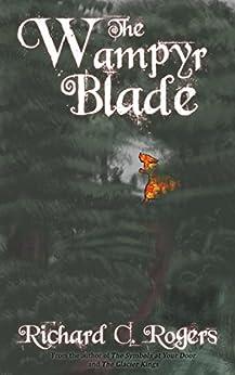 The Wampyr Blade by [Rogers, Richard C.]