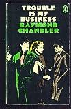 """Trouble is My Business"" av Raymond Chandler"