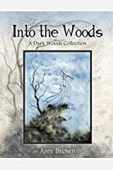 Into the Woods: A Dark Woods Collection Paperback