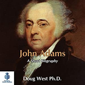 John Adams - A Short Biography Audiobook