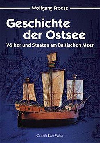 Geschichte der Ostsee - Völker und Staaten am Baltischen Meer