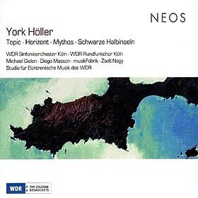York Höller - Topic - Horizont - Mythos - Schwarze Halbinseln