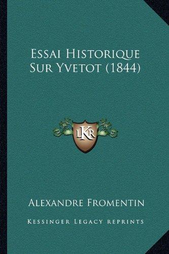 Essai Historique Sur Yvetot (1844) (French Edition)