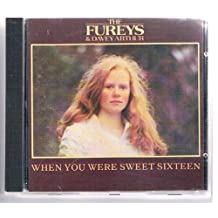 When You Were Sweet Sixteen by Fureys & Davey Arthur (1992-07-01)